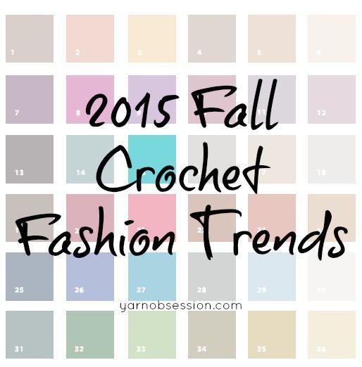 2015 Fall Crochet Fashion Trends | Yarn Obsession