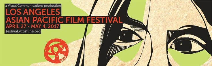 Attend the LA Asian Pacific Film Festival @VCFilmFest #VCOnlineC3 #LAAPFF2017 #IndieFilm #DTLA #Documentary #Animation #Shorts