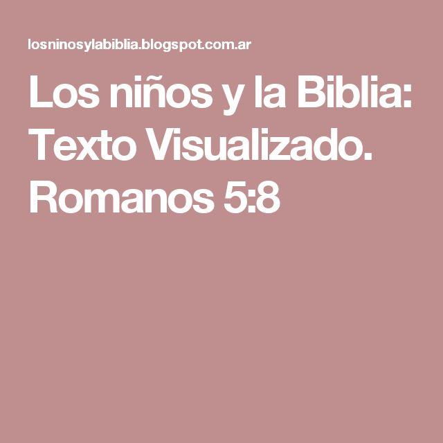 Los niños y la Biblia: Texto Visualizado. Romanos 5:8