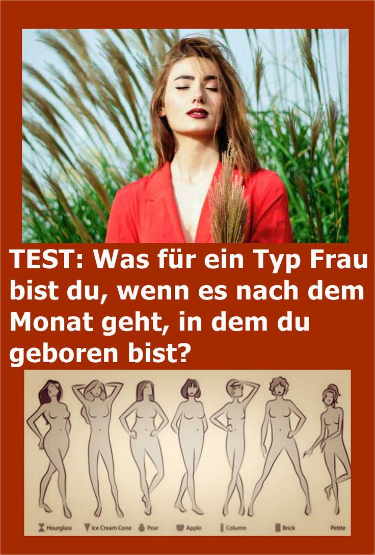 TEST: Was für ein Typ Frau bist du, wenn es nach dem Monat geht, in dem du gebo…