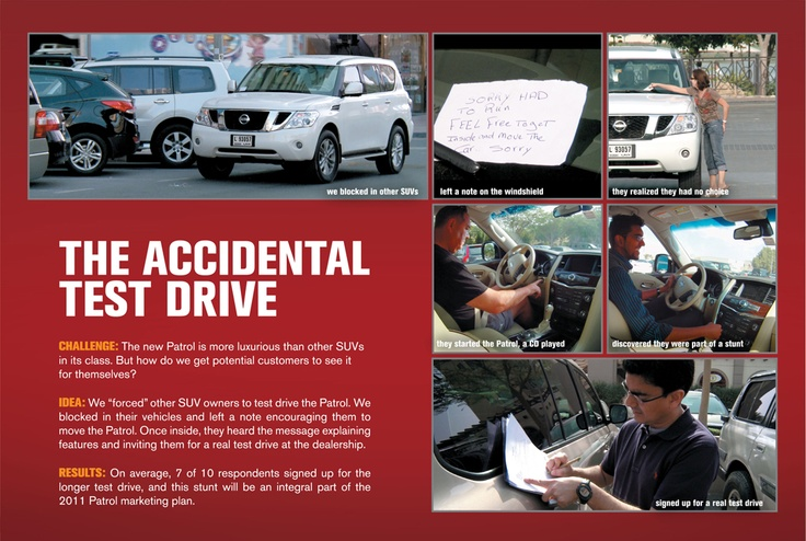 Campaign: The Accidental Test Drive / Advertiser: Arabian Automobiles / Agency: TBWA/Raad / Country: UAE / Creative Director: Malek Atassi / Art Director: Hesham Ezzat / Copywritter: Bassam Doss & Janelle Erickson / Award: Ambient: (all product categories) Emerald