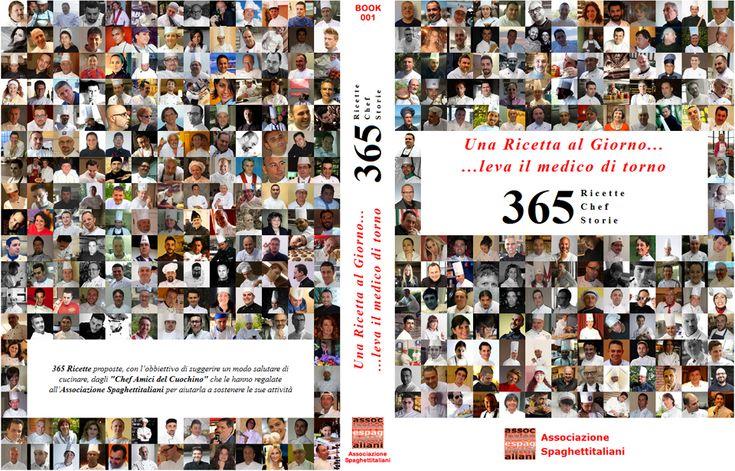 Una Ricetta al Giorno... ...leva il medico di torno  365 Ricette - 365 Chef - 365 Storie  Il Libro degli Chef € 18.00 comprese spese di spedizione (in Italia)