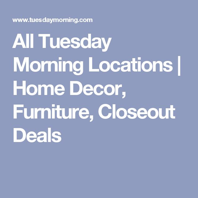 All Tuesday Morning Locations | Home Decor, Furniture, Closeout Deals