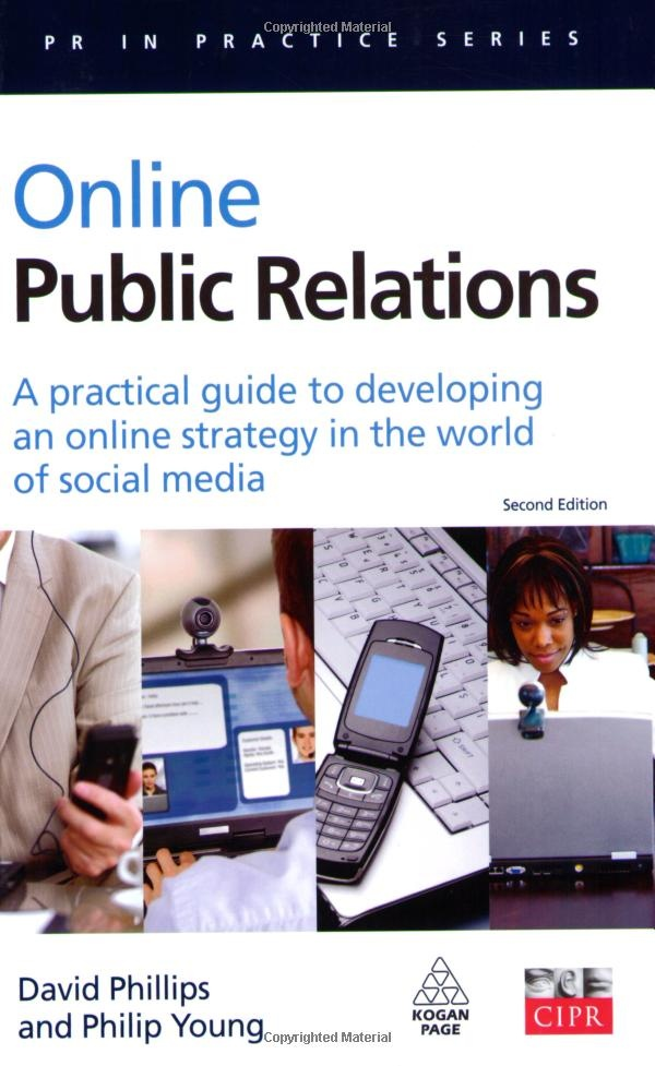 David Philips and Philip Young's definitive guide to developing and implementing online public relations strategies and tactics.