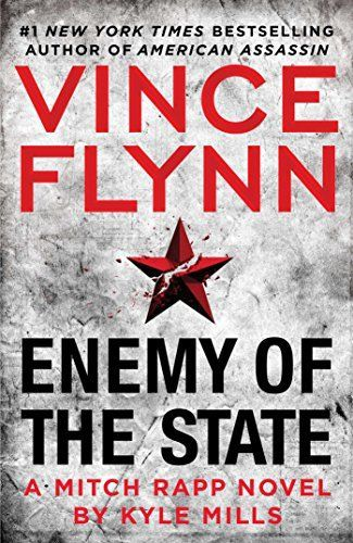 Enemy of the State (A Mitch Rapp Novel) by Vince Flynn  Please click on the book jacket to check availability or place a hold @ Otis.  9/5/17