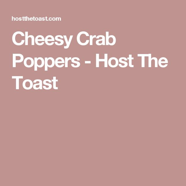 Cheesy Crab Poppers - Host The Toast