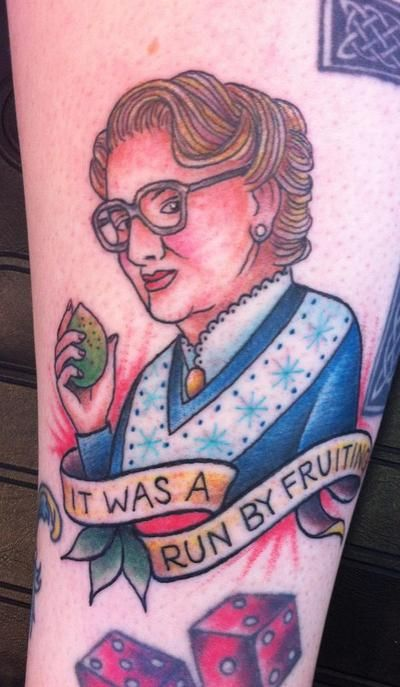 """Mrs. Doubtfire tattoo by artist Sadie Kennedy Rose Golds Tattoo San Francisco. """"It was a run by fruiting"""""""