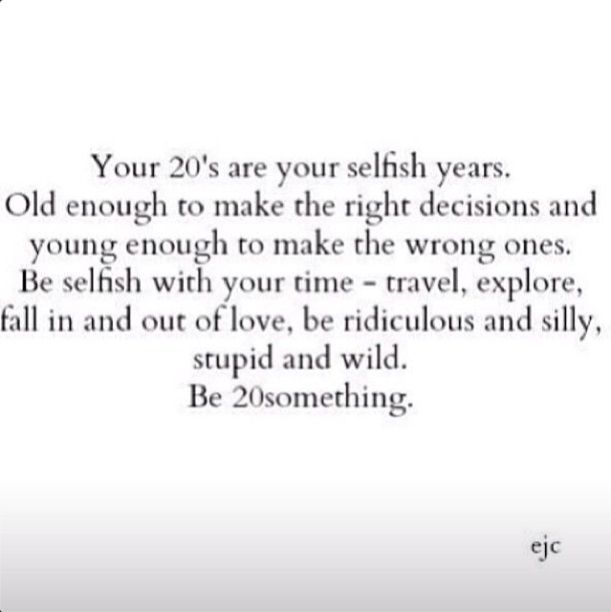 Selfish Quotes Tumblr Your 20's a...