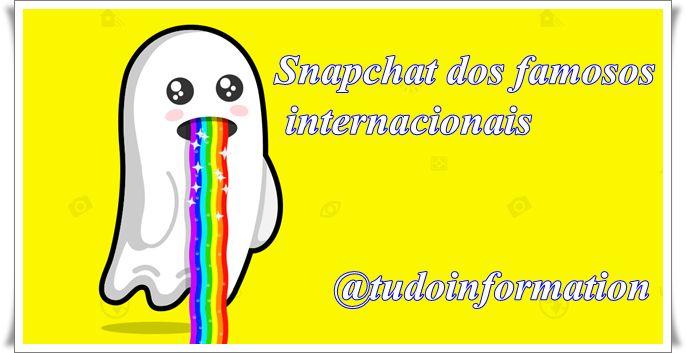 Snapchat dos famosos internacionais, lista top, confira agora! Tudo Information- Entretenimento
