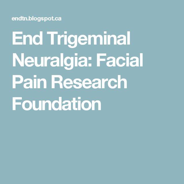 End Trigeminal Neuralgia: Facial Pain Research Foundation
