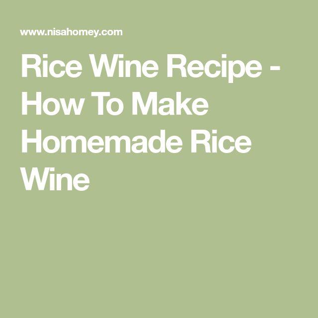 Rice Wine Recipe - How To Make Homemade Rice Wine