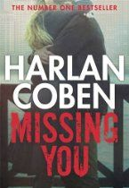 Missing You By Harlan Coben - It's a profile, like all the others on the online dating site. But as NYPD Detective Kat Donovan focuses on the accompanying picture, she feels her whole world explode, as emotions she's ignored for decades come crashing down on her. Staring back at her is her ex-fiancé Jeff, the man who shattered her heart eighteen years ago.  Kat feels a spark, wondering if this might be the moment when past tragedies recede and a new world opens up to her.