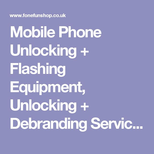 Mobile Phone Unlocking + Flashing Equipment, Unlocking + Debranding Service, Unlock Codes, Cables, Tools, Accessories, Unlocking Service, Firmware Upgrade