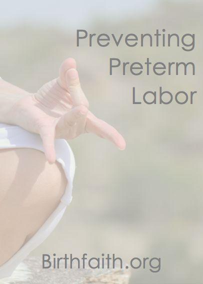 Preventing preterm labor http://birthfaith.org/exercise/preventing-preterm-labor