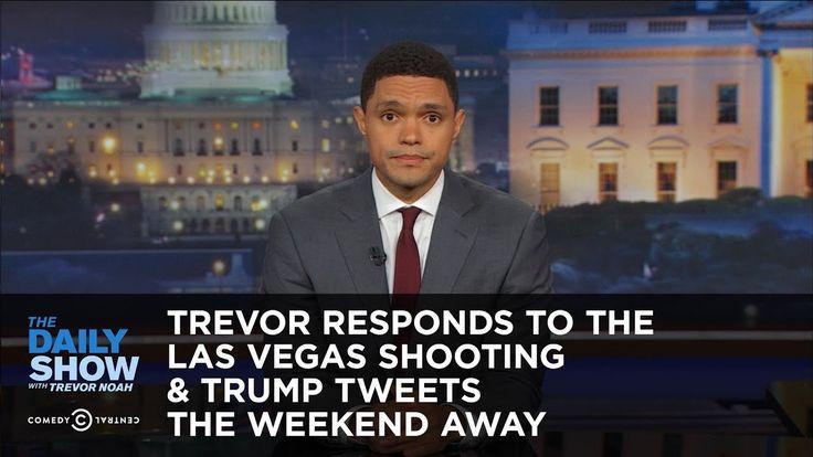 Trevor Responds to the Las Vegas Shooting & Trump Tweets the Weekend Awa...