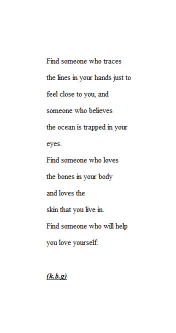 Find someone who helps you love yourself