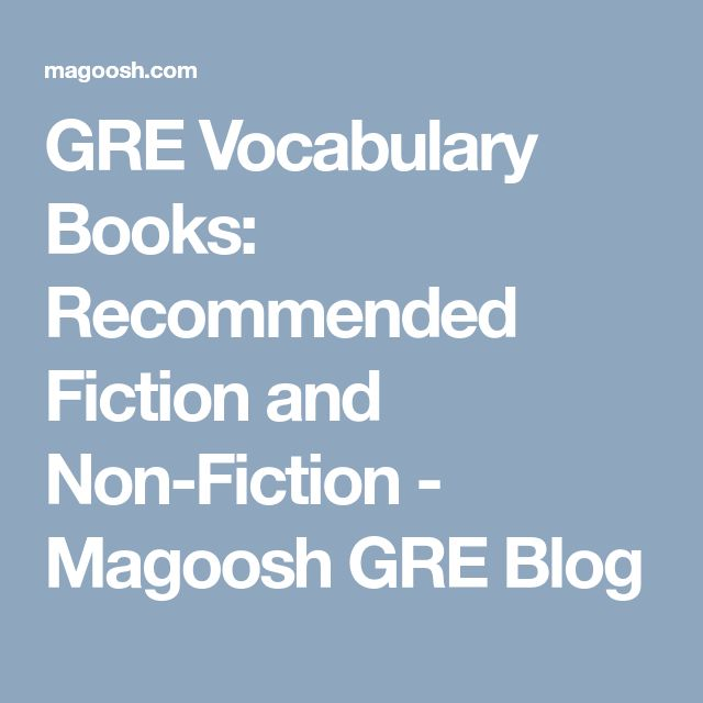 GRE Vocabulary Books: Recommended Fiction and Non-Fiction - Magoosh GRE Blog