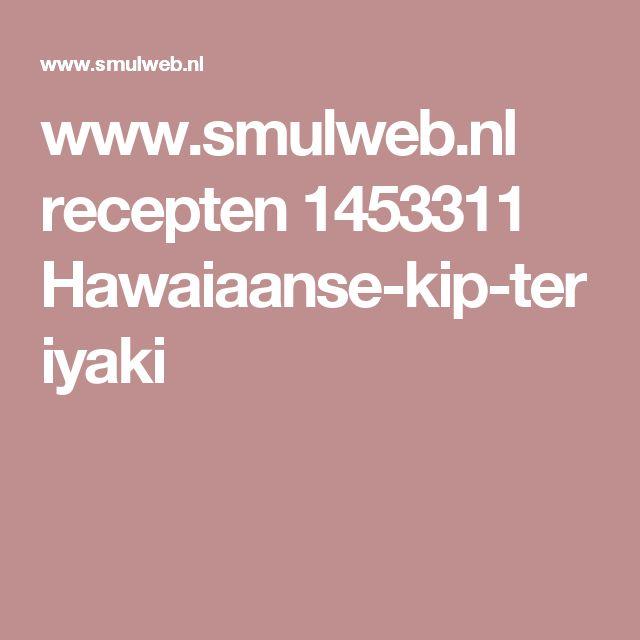 www.smulweb.nl recepten 1453311 Hawaiaanse-kip-teriyaki
