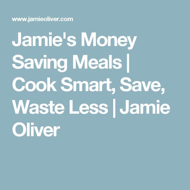 Jamie's Money Saving Meals   Cook Smart, Save, Waste Less   Jamie Oliver