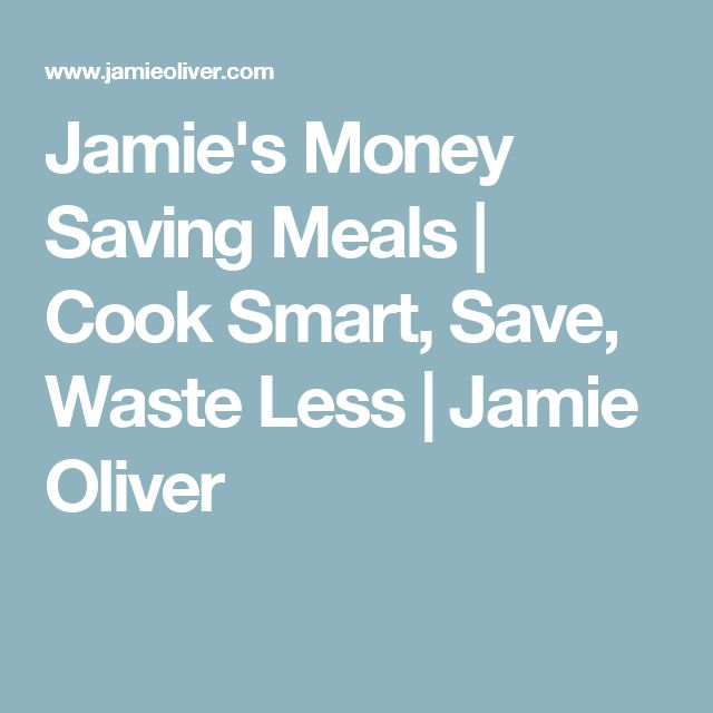 Jamie's Money Saving Meals | Cook Smart, Save, Waste Less | Jamie Oliver