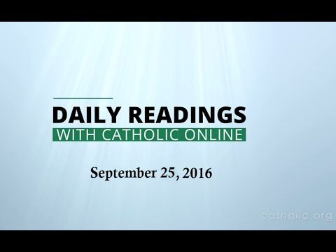 Daily Reading for Sunday, September 25th, 2016 - Daily Readings - Bible - Catholic Online