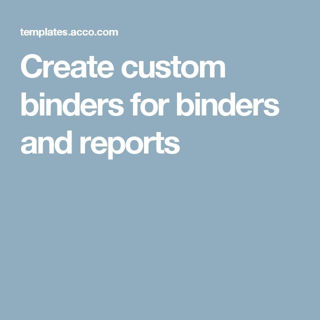 Create custom binders for binders and reports