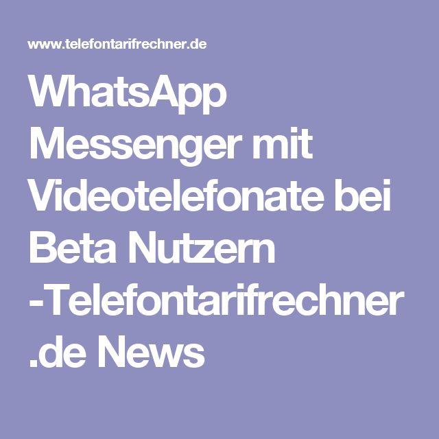 WhatsApp Messenger mit Videotelefonate bei Beta Nutzern -Telefontarifrechner.de News