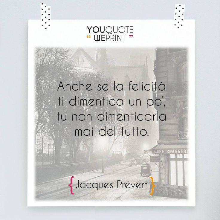 Jacques Prévert, poeta francese noto per le sue #poesie di #amore e #felicità. Lo ricordiamo con questo suo profondo aforisma!