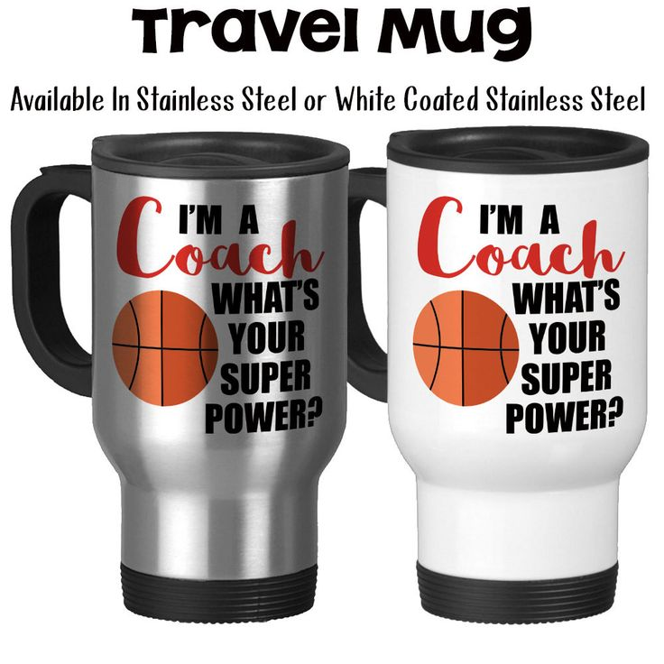 I'm A Basketball Coach What's Your Super Power, Coaching, Coach's Mug, Coach Gifts, Gifts For Coaches, Typography - 14oz Travel Mug Available in Stainless Steel or White Coated Stainless Steel with a