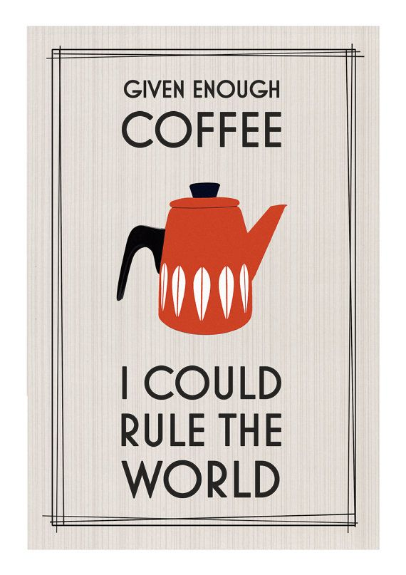 Coffee Poster Print, Cathrineholm, Mid Century Modern, Kitchen Art, Quote, Given Enough Coffee, Retro Print, Scandinavian, Coffee Wall Art