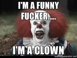 Funny Clown Memes – A collection of the best Clown Memes  http://slapwank.com/funny-clown-memes