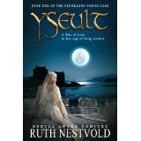 Yseult: A Tale of Love in the Age of King Arthur (The Pendragon Chronicles) (Kindle Edition)By Ruth Nestvold