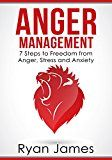 Anger Management: 7 Steps to Freedom from Anger Stress and Anxiety (Anger Management Series Book 1) by Ryan James (Author) #Kindle US #NewRelease #Parenting #Relationships #eBook #ad