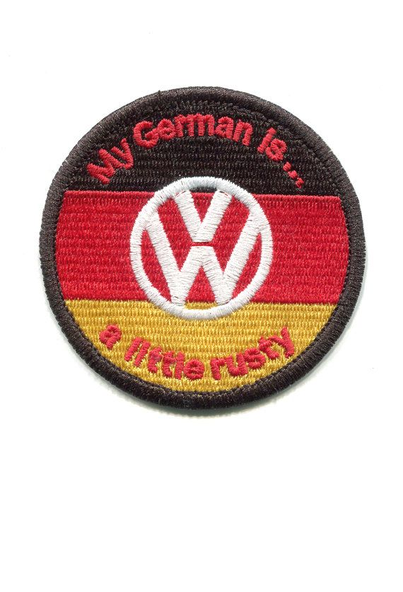 """Vintage Style Volkswagen VW Patch Badge """"My German is a little rusty"""" on Etsy, $3.99"""