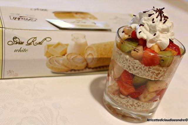 Le    ricette    di    Claudia  &   Andre : Bicchieri golosi con macedonia di frutta, Roll Swi...