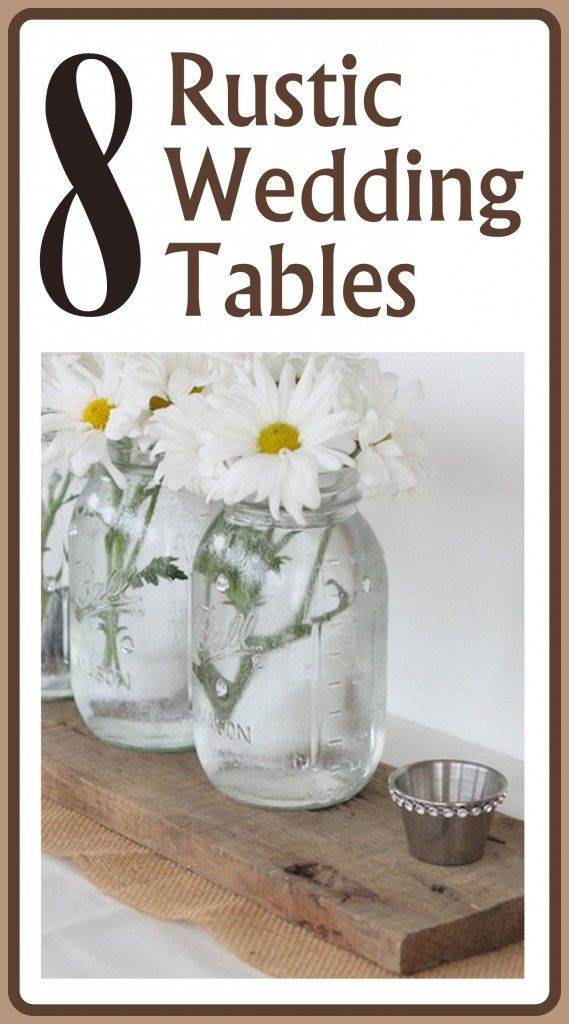 8 ideas for your rustic wedding tables from Bright Settings. Even if you are not planning a wedding, these table ideas can be modified to work for any rustic themed dinner party at your home. Mix burlap, mason jars, and other unexpected elements for that rustic look all year long.