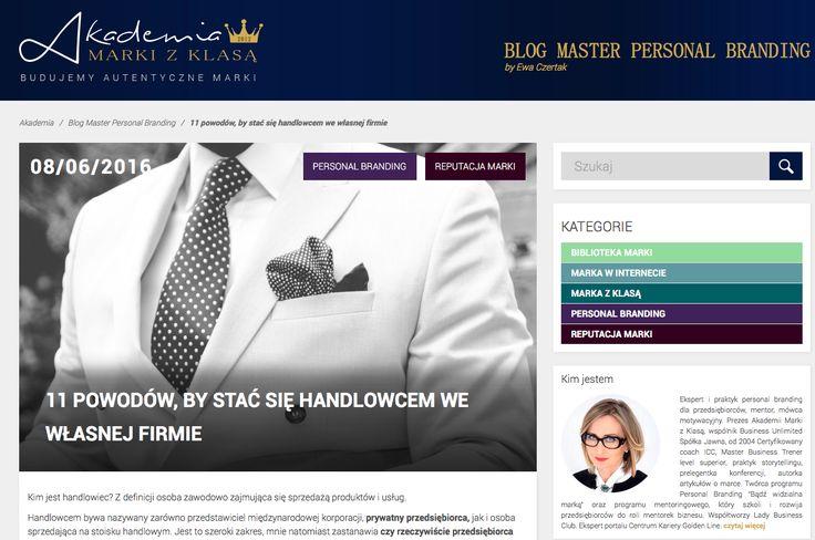 11 POWODÓW, BY STAĆ SIĘ HANDLOWCEM WE WŁASNEJ FIRMIE. Blog Master Personal Branding by ewa Czertak: http://www.akademiamarkizklasa.pl/blog/sprzedaz/