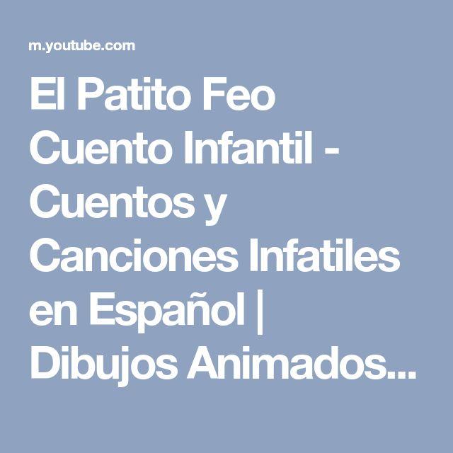 El Patito Feo Cuento Infantil - Cuentos y Canciones Infatiles en Español   Dibujos Animados - YouTube