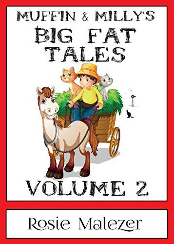 Muffin and Milly's Big Fat Tales: Volume 2 (CATHOOD Book 3) by Rosie Malezer http://www.amazon.com/dp/B0114SQBJ0/ref=cm_sw_r_pi_dp_WSuFwb1NPPGDS