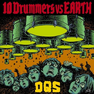 DQS – 10 Drummers vs. Earth (Review)