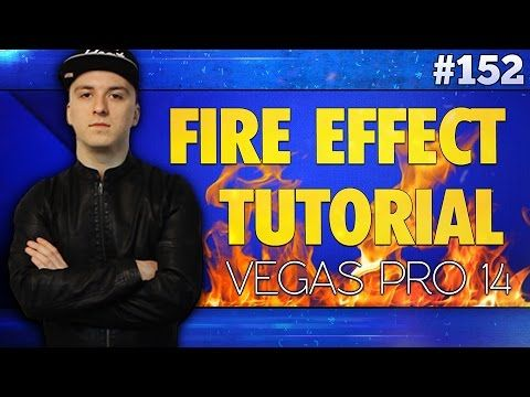 Vegas Pro 14: How To Make A Fire Effect - Tutorial #152 - YouTube