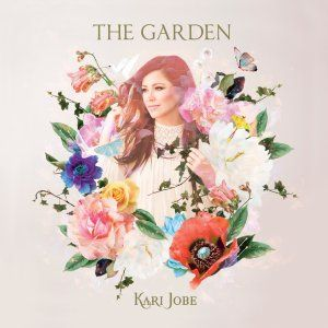 The Garden Deluxe Edition - Kari Jobe | Free Delivery @ Eden.co.uk
