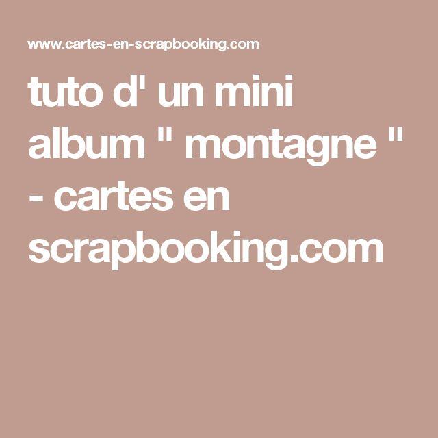 """tuto d' un mini album """" montagne """" - cartes en scrapbooking.com"""