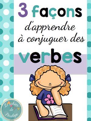 Le cahier de Pénélope: 3 façons d'apprendre à conjuguer des verbes!