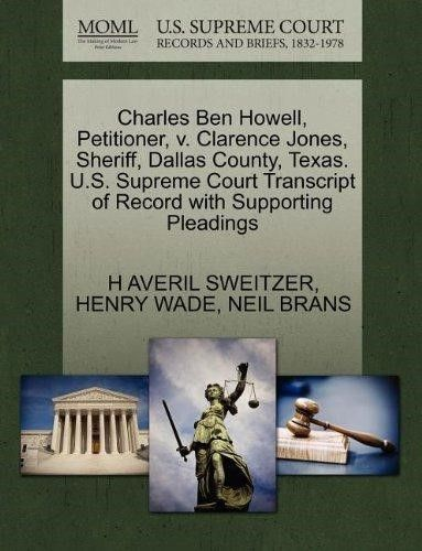 Charles Ben Howell, Petitioner, V. Clarence Jones, Sheriff, Dallas County, Texas. U.S. Supreme Court Transcript of Record with Supporting Pleadings