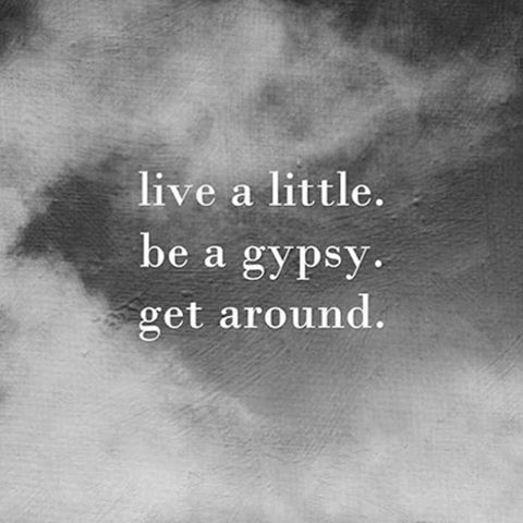 Live A Little Be Gypsy Get Around Your Feet Up Off The