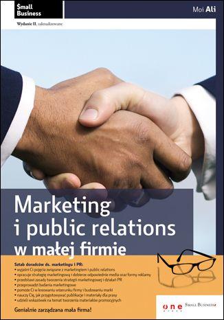 Marketing i public relations w małej firmie. Wydanie II  zaktualizowane