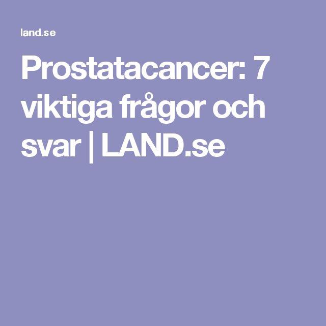 Prostatacancer: 7 viktiga frågor och svar | LAND.se