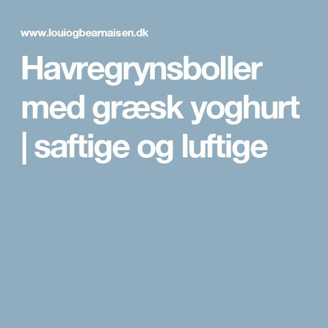 Havregrynsboller med græsk yoghurt | saftige og luftige