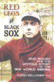Red Legs and Black Sox: Edd Roush and the Untold Story of the 1919 World Series - http://www.redsball.com/cincinnati-reds/red-legs-and-black-sox-edd-roush-and-the-untold-story-of-the-1919-world-series/